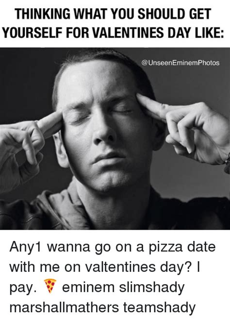 what do you get for a on valentines day 25 best memes about dating eminem and s day