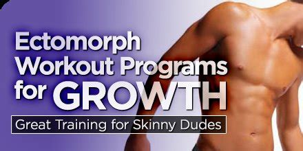 ectomorph workout programs for growth great for