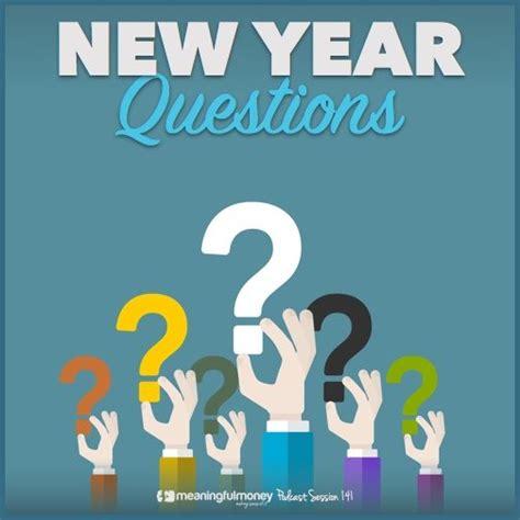 new year questions mmp141 new year questions meaningful money