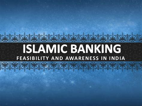Mba In Islamic Banking In India islamic banking awareness and feasibility in india