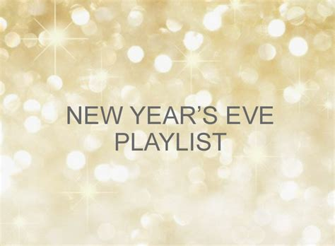 new year playlist new year s playlist