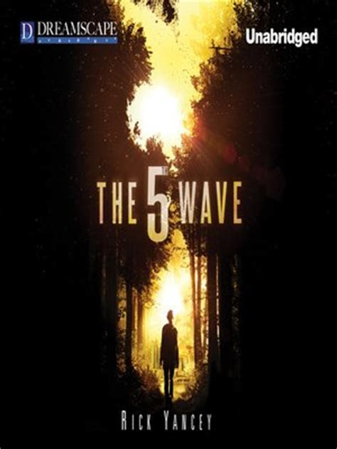 the 5th wave book the 5th wave by rick yancey 183 overdrive ebooks audiobooks and videos for libraries