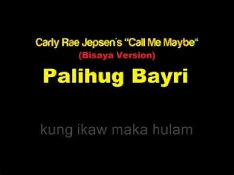 bisaya version lyrics jepsen s quot call me maybe quot bisaya version