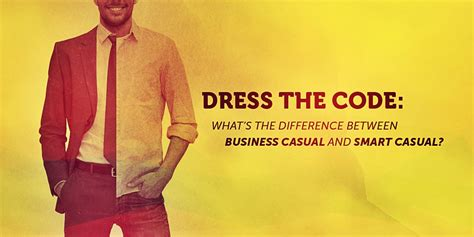 Dress Code Sos 10 dress the code what s the difference between business casual and smart casual peoplesource