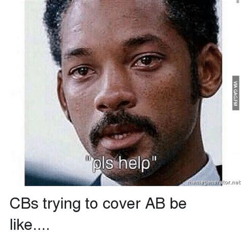Pls Meme - pls help meme generator net cbs trying to cover ab be like