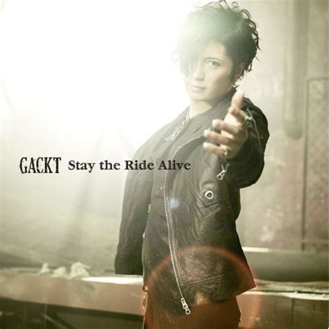 download mp3 gackt stay the ride alive gackt mp3 buy full tracklist
