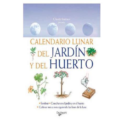 libros huerto y jardn calendario lunar lunario 2016 calendario lunar del jard 237 n y del huerto por 15 90 en
