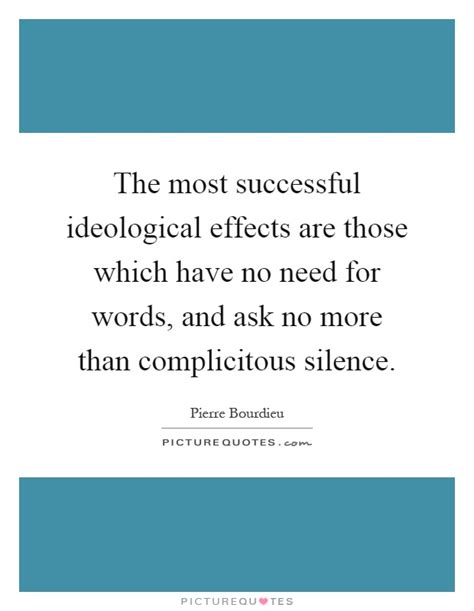 A Word From Those More Disciplined Than I by The Most Successful Ideological Effects Are Those Which