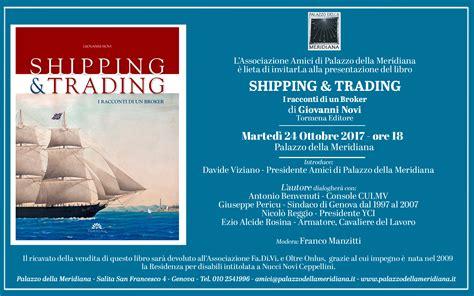 libro the shipping news palazzo della meridiana presentazione libro shipping trading