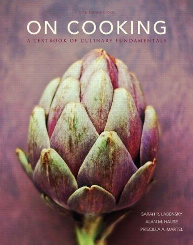 on cooking a textbook of culinary fundamentals 6th edition what s new in culinary hospitality books on cooking a textbook of culinary fundamentals 5th