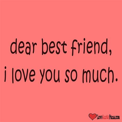 for best friend dear best friend i you so much quote