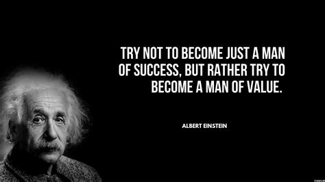 just a man try not to become just a man of success but rather try to