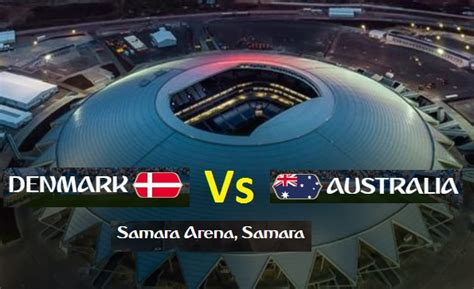 live football world cup 2018 australia vs denmark 21st match