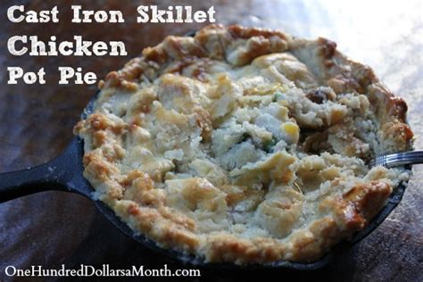 cast iron skillet chicken pot pie one hundred dollars a month