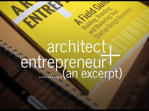 architect and entrepreneur a architect and entrepreneur a field guide book excerpt youtube