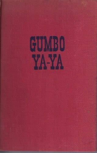 a gumbo in books gumbo ya ya 1945 edition open library