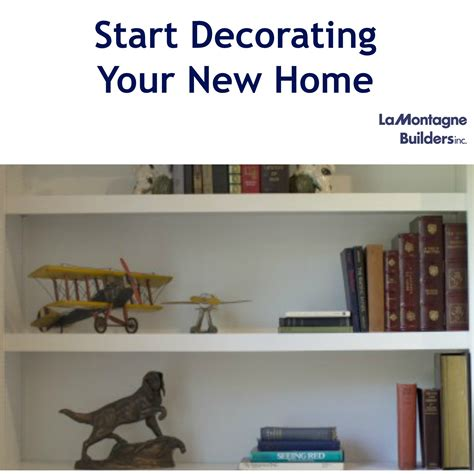 how to start decorating your home freshome com lamontagne builders how to start decorating your new home