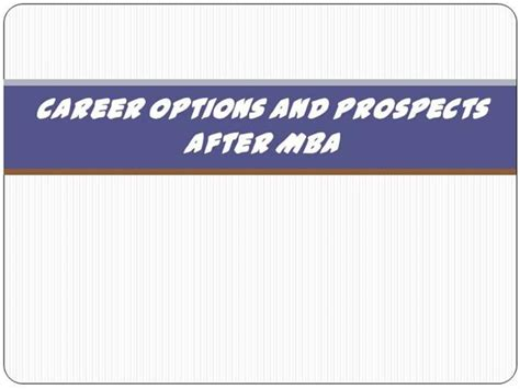 Career Prospects After Distance Mba by Career Options And Prospects After Mba Authorstream
