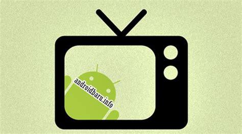 Tv Android Terbaik 3 aplikasi tv android terbaik channel lengkap