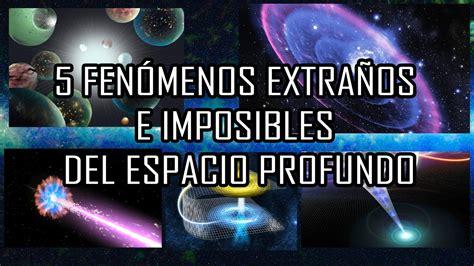 imagenes increibles youtube los 5 misterios m 225 s extra 241 os e increibles del espacio