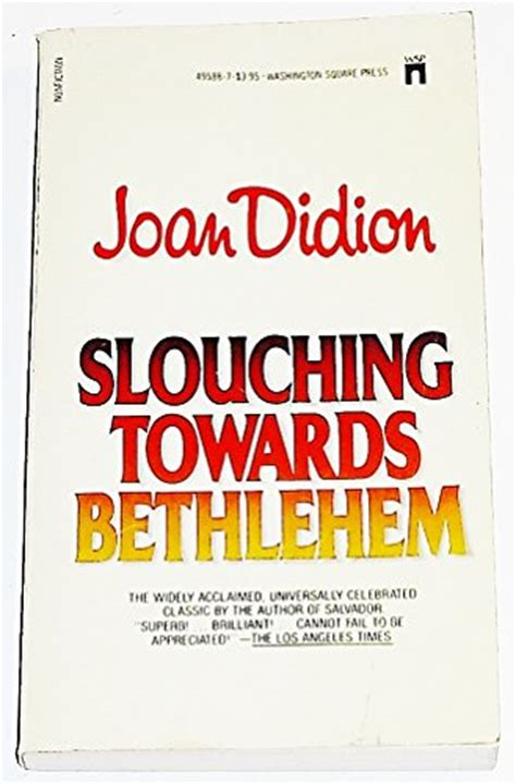 libro slouching towards bethlehem essays slouching towards bethlehem 9780671495886 slugbooks