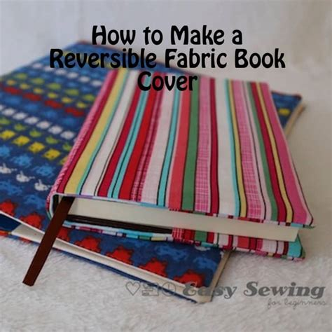 Reversible Fabric Book Cover Easy Sewing For Beginners