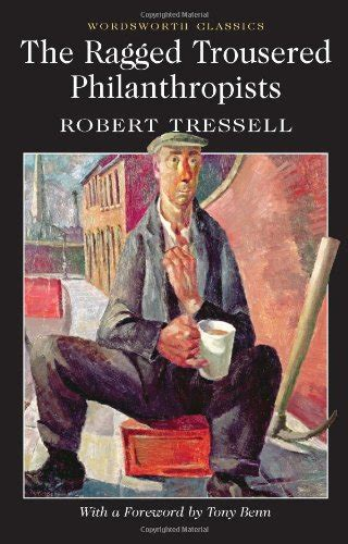 the ragged trousered philanthropists book review the ragged trousered philanthropists secrets of polichinelle