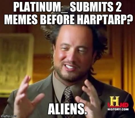 Tarp Meme - that s why you only have 1 imgflip