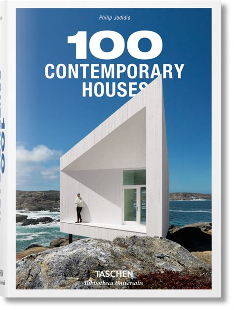 libro the modern house in 100 contemporary houses bibliotheca universalis taschen books