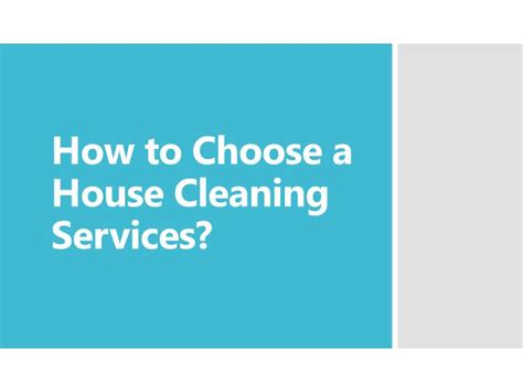 how to choose a house ppt how to choose a house cleaning services powerpoint