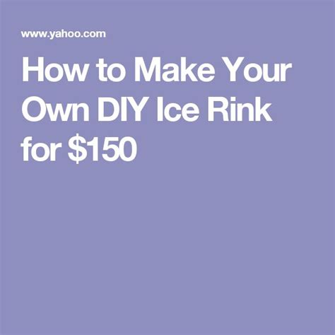 how to make an ice rink in your backyard 1000 ideas about ice rink on pinterest skating rink