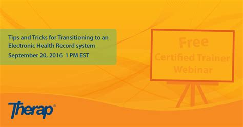 september 2016 tips and trick here free webinar tips and tricks for transitioning to an ehr