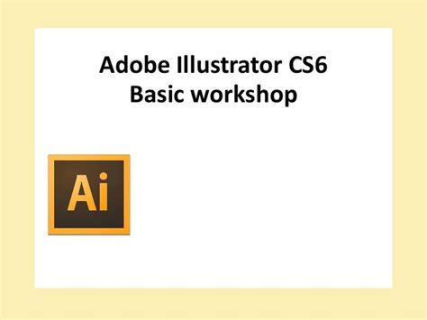 adobe illustrator cs6 use adobe illustrator cs6 basic workshop