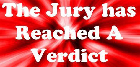 bench trial verdict 9 30 pm jury trial update the jury has reached a verdict monticello live