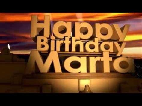 imagenes happy birthday martha happy birthday marta youtube