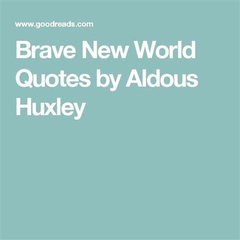 themes explored in brave new world best 25 brave new world quotes ideas on pinterest