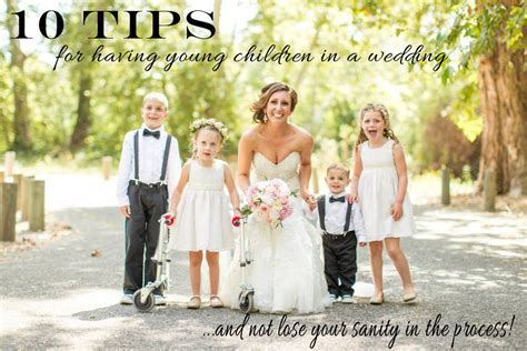 Wedding My Kinds Your by 10 Tips For Children In A Wedding And Not