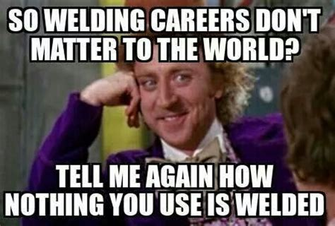 Funny Welder Memes - 75 best images about funny weld on pinterest welding