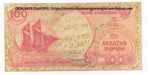 100 rupiah kuno jual uang kuno 100 kertas rupiah pinisi 0856 4928 0169