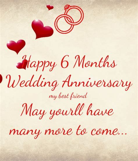 Happy 6 Months Wedding Anniversary my best friend May