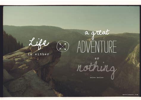 Adventure Quotes Adventure Quote
