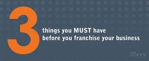 things you must have 3 things you must have before you franchise your business