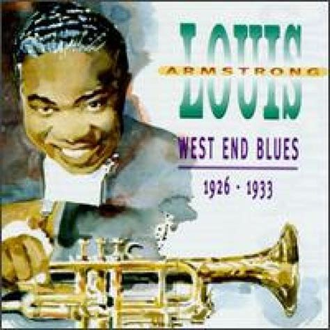 blue song at the end west end blues by louis armstrong song list