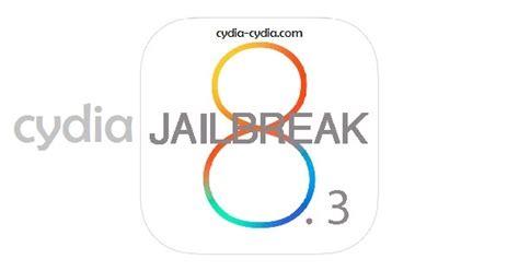 ios 8 3 jailbreak how to ios 8 3 jailbreak cydia for iphone