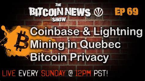 bitcoin quebec the bitcoin news show 69 cb lightning mining in