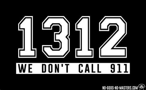 Tshirt Cal Master t shirt 1312 we don t call 911 no gods no masters