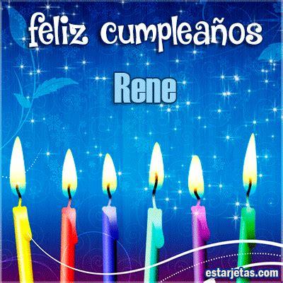 imagenes feliz cumpleaños rene feliz cumplea 241 os rene te amo mi amor im 225 genes gifs de