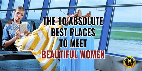 10 Best Places To Meet Eligible by Best Places To Meet Beautiful