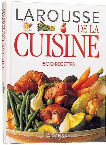 livre de cuisine larousse mes livres de cuisine larousse nourrir corps et