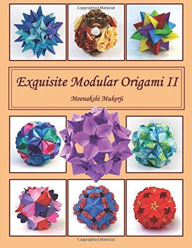 Marvelous Modular Origami Pdf - exquisite modular origami ii pdf meenakshi mukerji